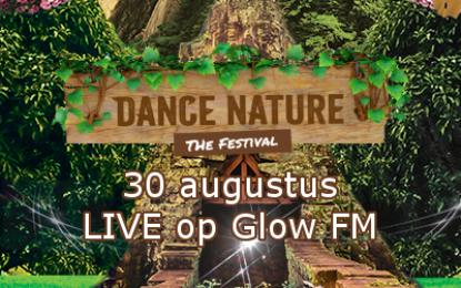 30 augustus is Glow FM live vanaf Dance Nature